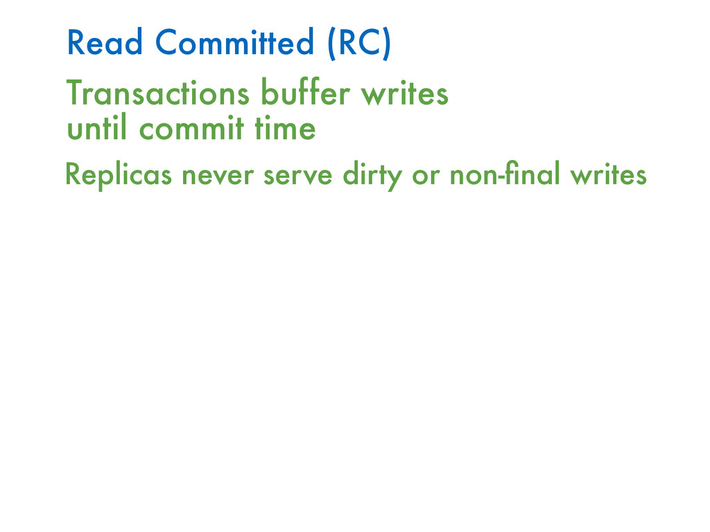Read Committed (RC) Transactions buffer writes ...