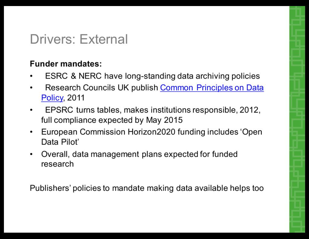 Drivers: External Funder mandates: • ESRC & ...
