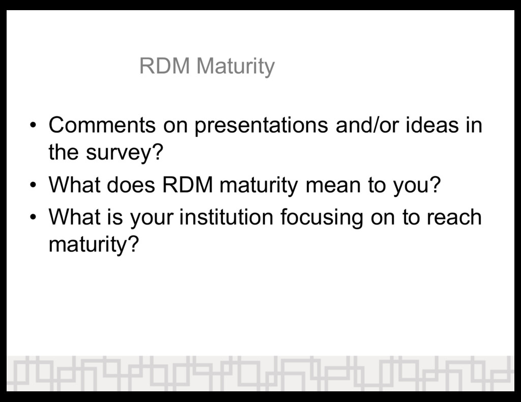 RDM  Maturity • Comments  on  presentations  an...