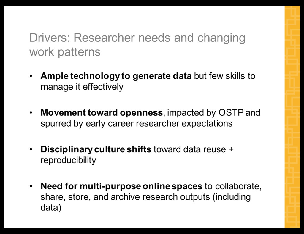 Drivers:  Researcher  needs  and  changing   wo...