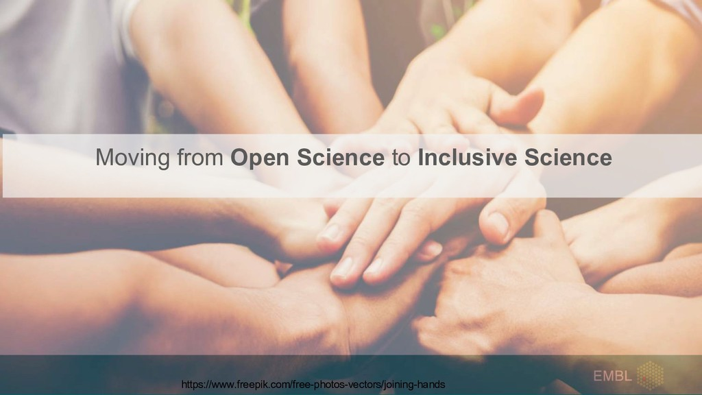 Moving from Open Science to Inclusive Science h...
