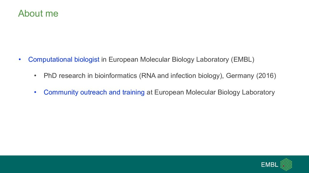 About me • Computational biologist in European ...
