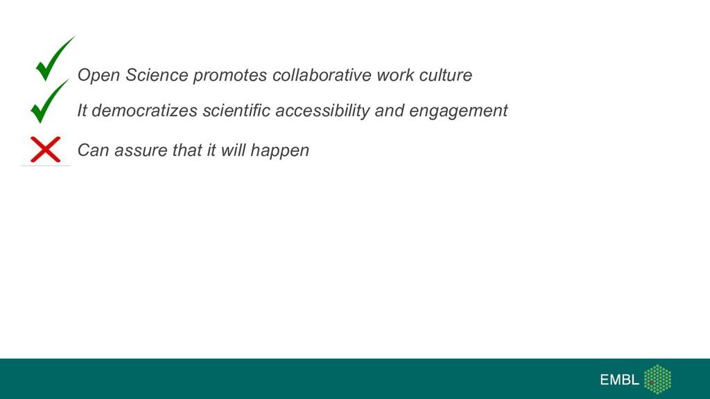 Open Science promotes collaborative work cultur...