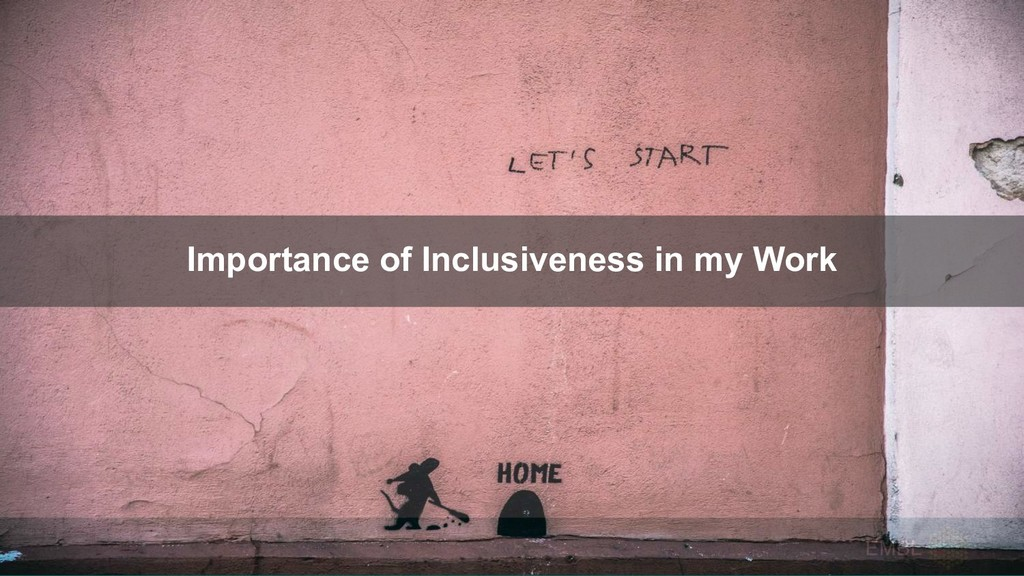 Importance of Inclusiveness in my Work