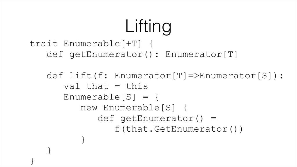 Lifting trait Enumerable[+T] {