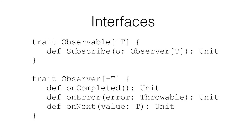 Interfaces trait Observable[+T] {