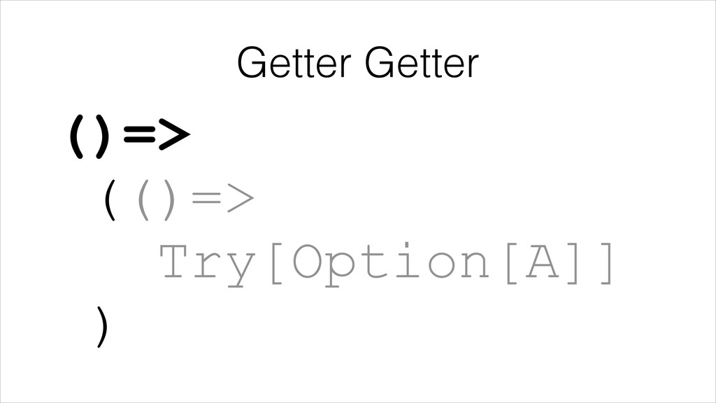 Getter Getter ()=>