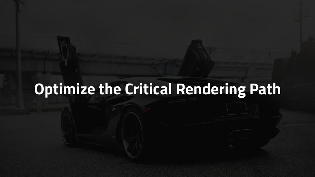 Optimize the Critical Rendering Path