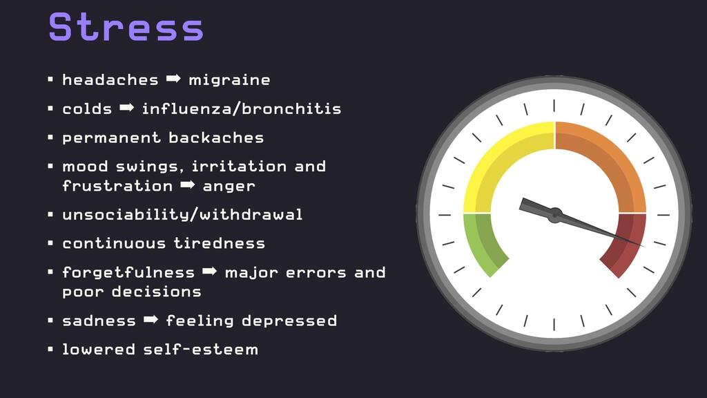 Stress • headaches ➡ migraine • colds ➡ influen...