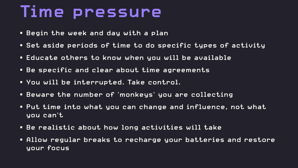 Time pressure • Begin the week and day with a p...