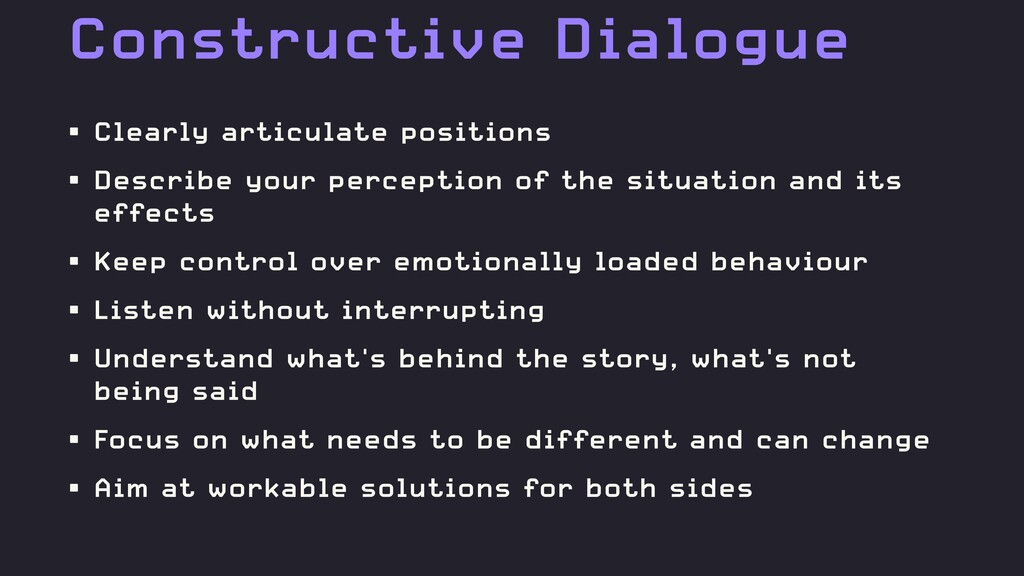 Constructive Dialogue • Clearly articulate posi...
