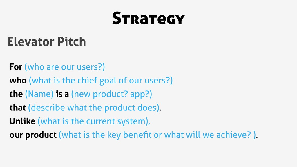 Strategy Elevator Pitch For (who are our users?...
