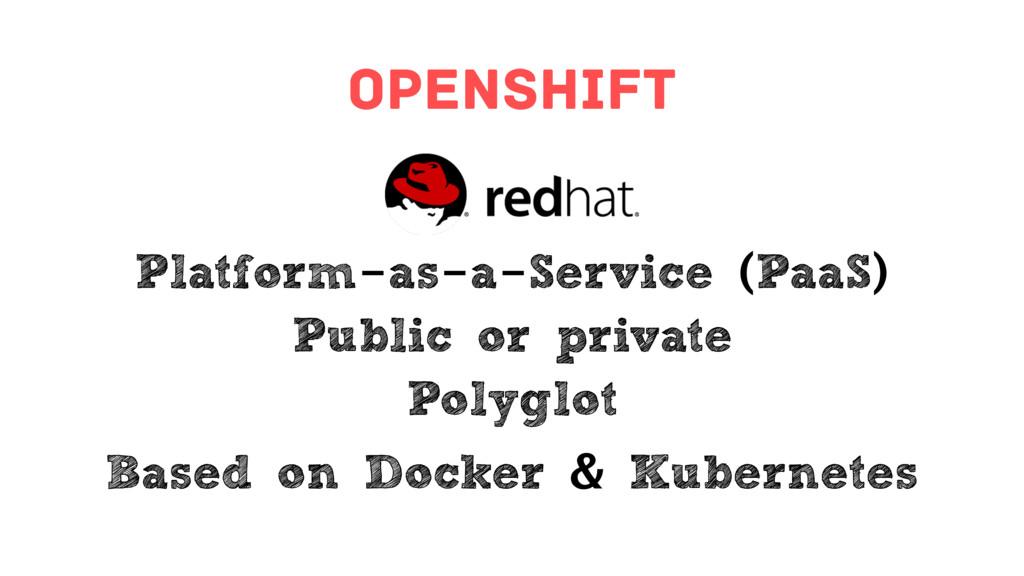 Openshift Platform-as-a-Service (PaaS) Public o...