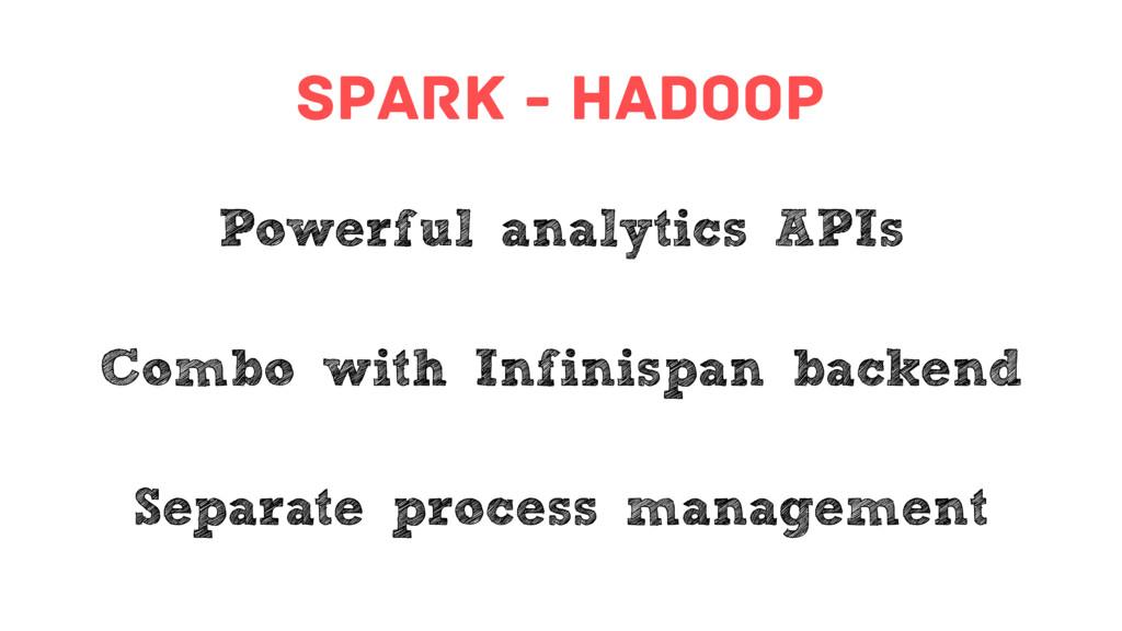 spark - hadoop Powerful analytics APIs Combo wi...