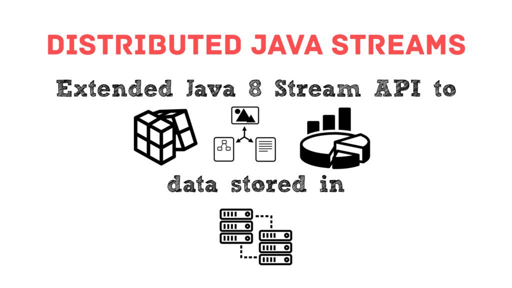 distributed java streams Extended Java 8 Stream...