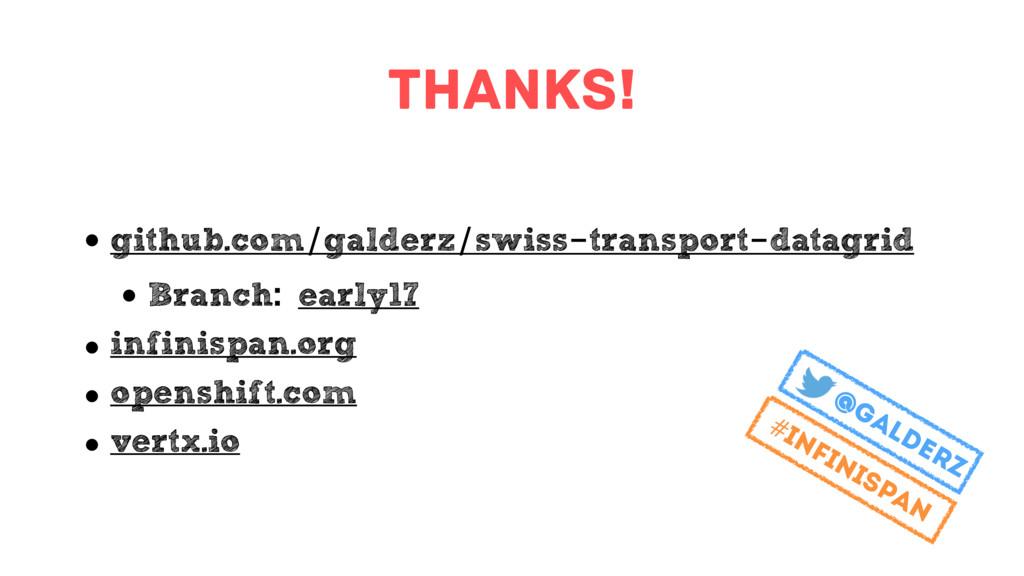 Thanks! • github.com/galderz/swiss-transport-da...