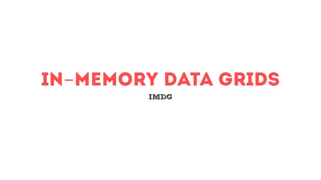 in-memory data grids IMDG