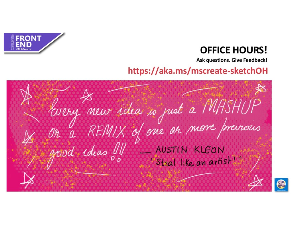 OFFICE HOURS! Ask questions. Give Feedback! #Sk...