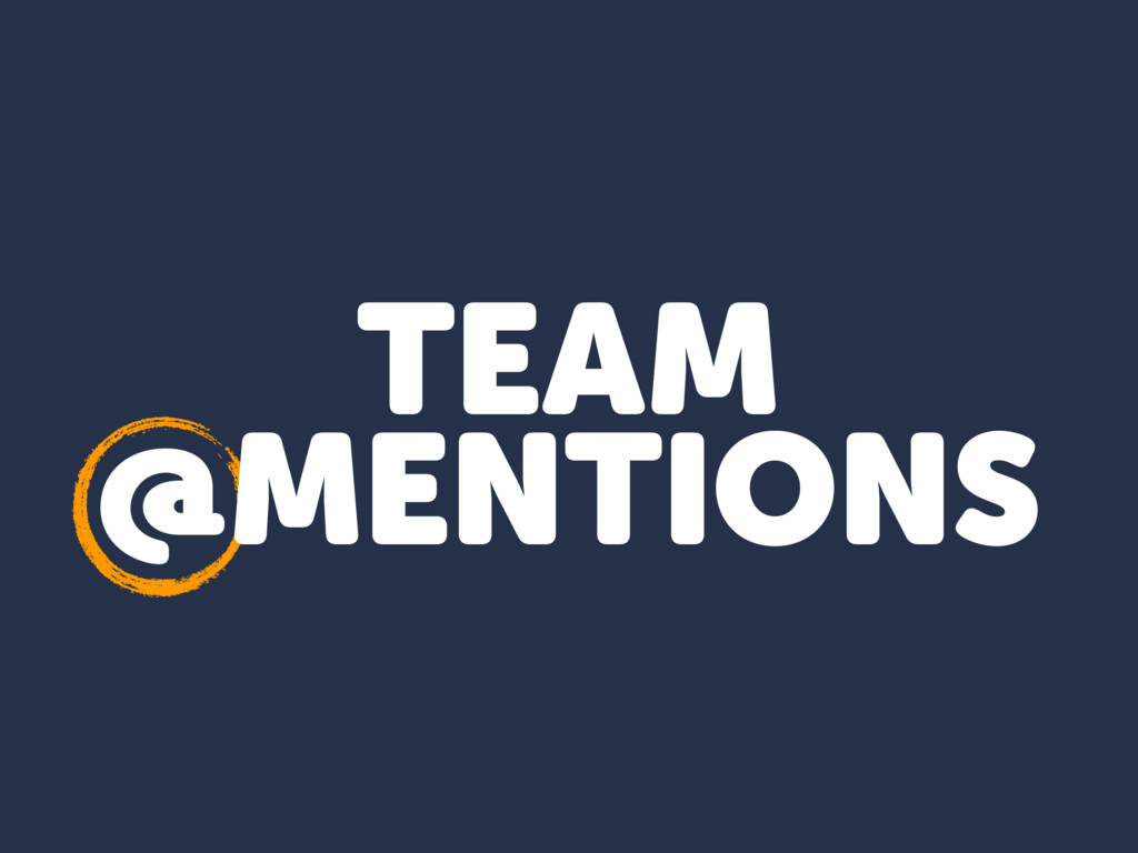 TEAM @MENTIONS