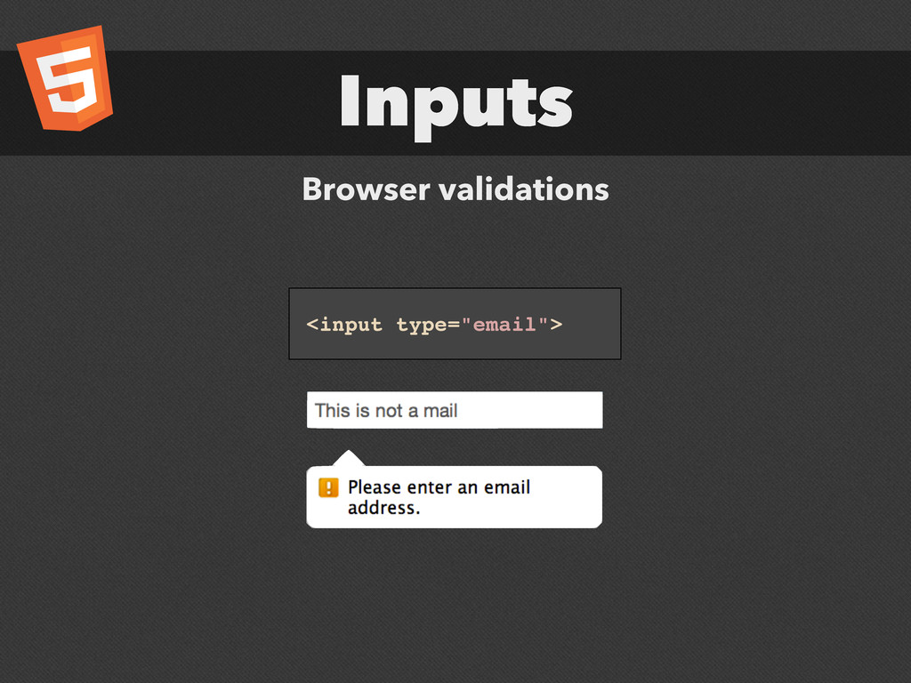 "Inputs Browser validations <input type=""email"">"