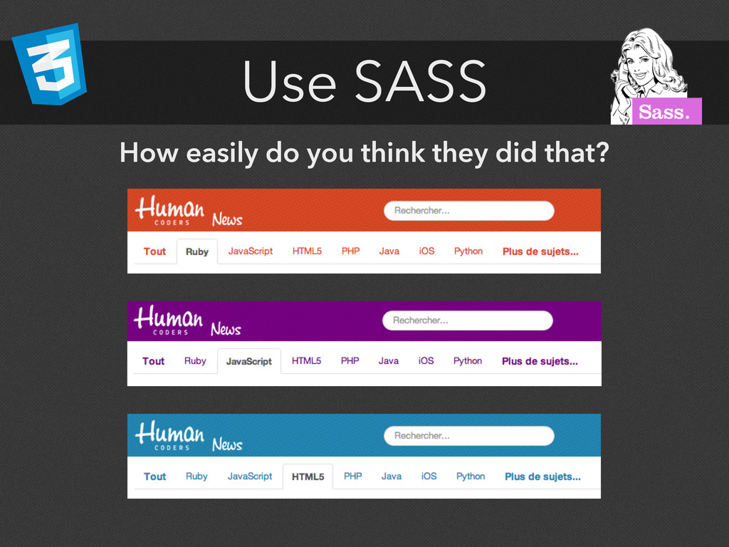 Use SASS How easily do you think they did that?