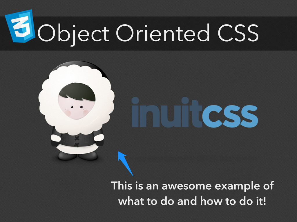 Object Oriented CSS This is an awesome example ...