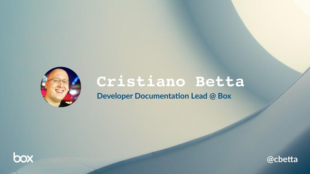 @cbe%a Cristiano Betta Developer Documenta8on L...