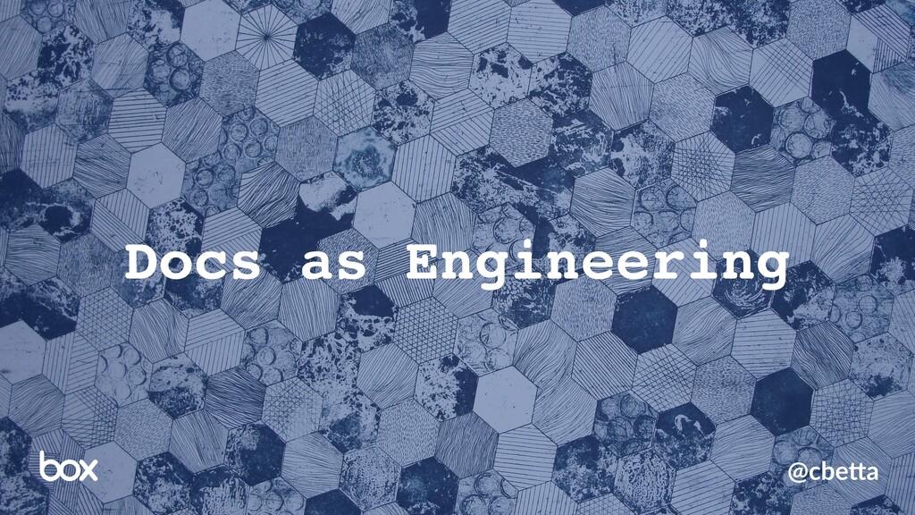 @cbe%a Docs as Engineering