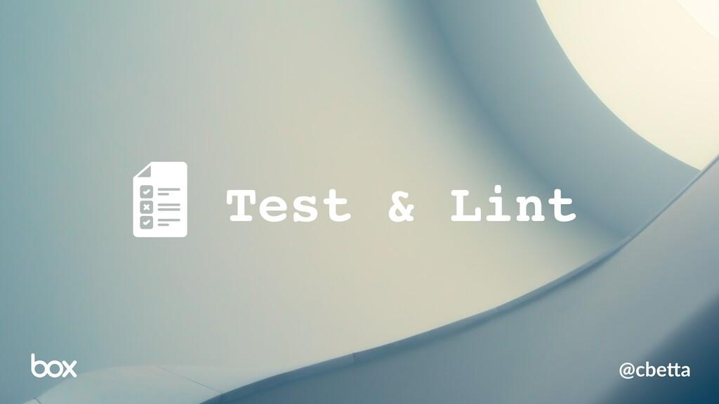 Test & Lint @cbe%a