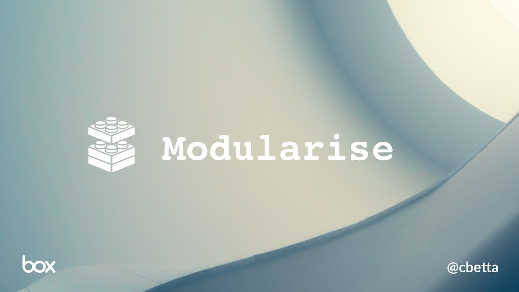 Modularise @cbe%a