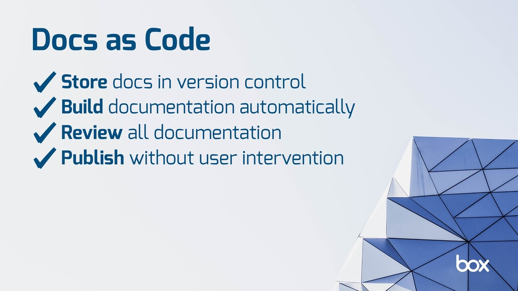 Docs as Code Store docs in version control Buil...