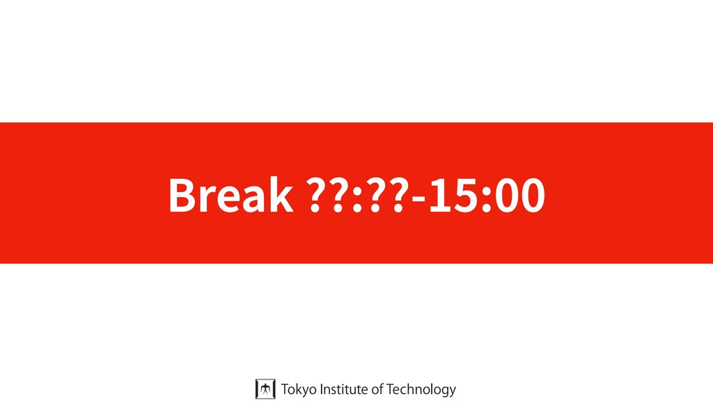 Break ??:??-15:00