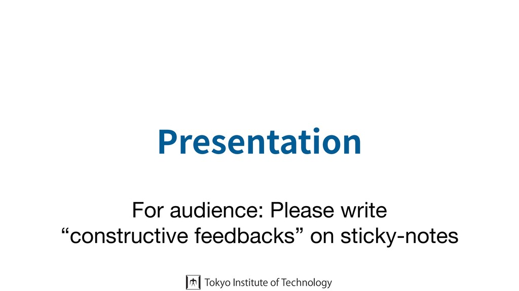"Presentation For audience: Please write   ""cons..."