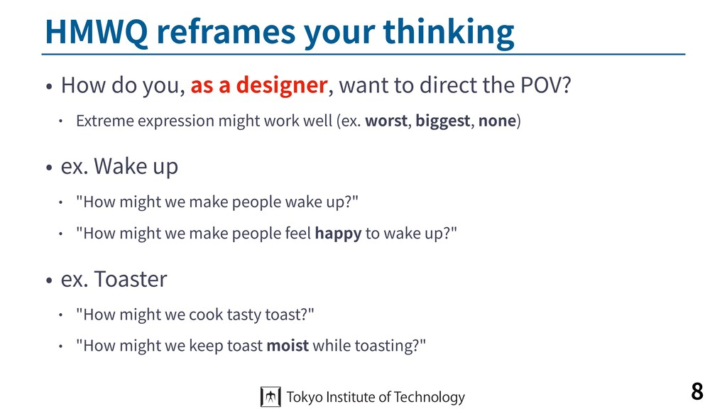HMWQ reframes your thinking • How do you, as a ...