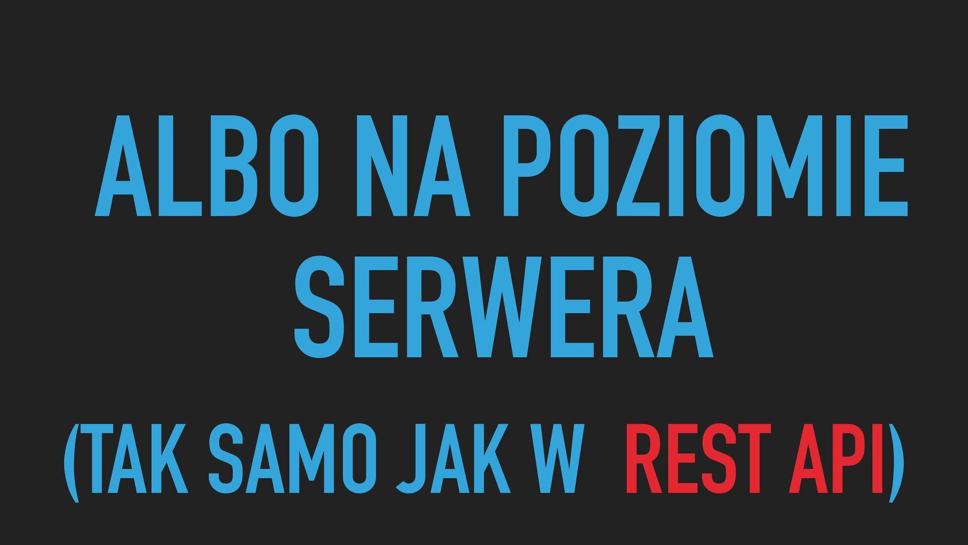 ALBO NA POZIOMIE SERWERA (TAK SAMO JAK W REST A...