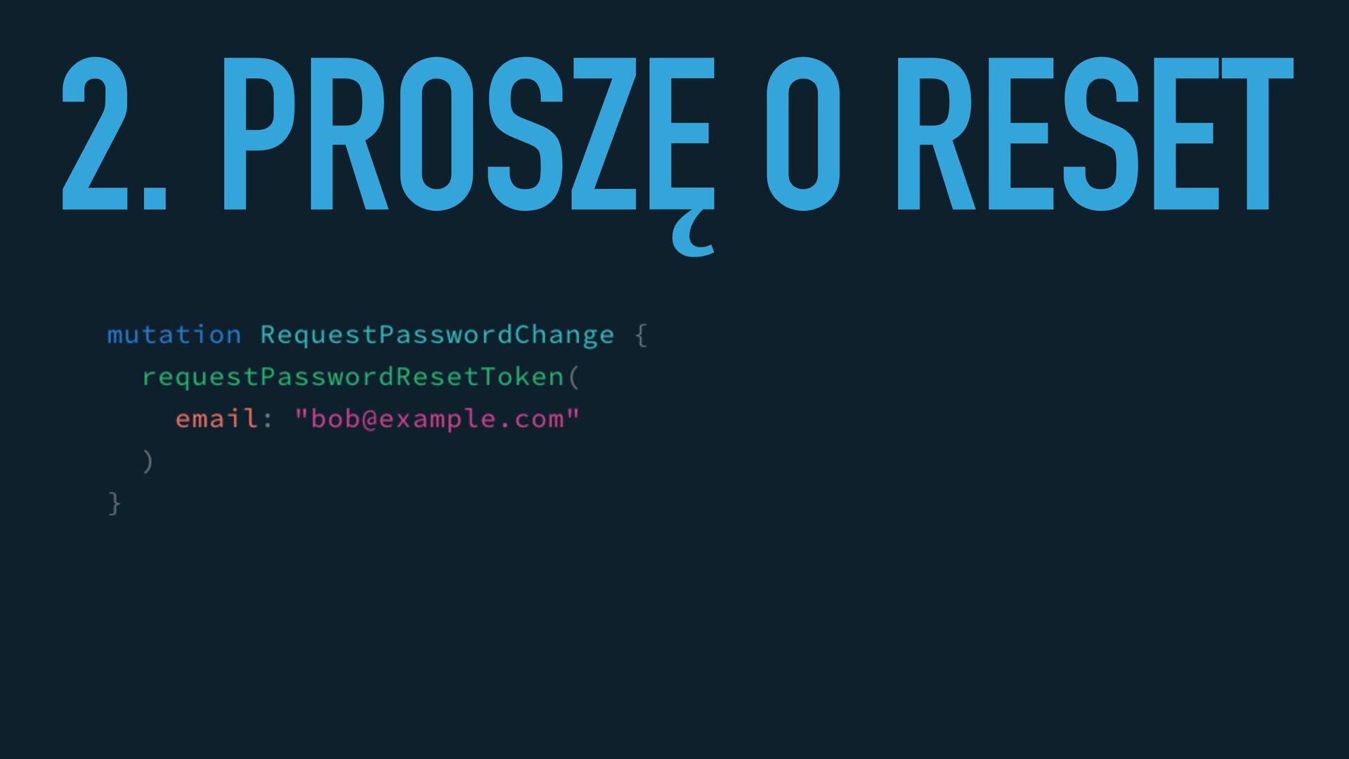 2. PROSZĘ O RESET