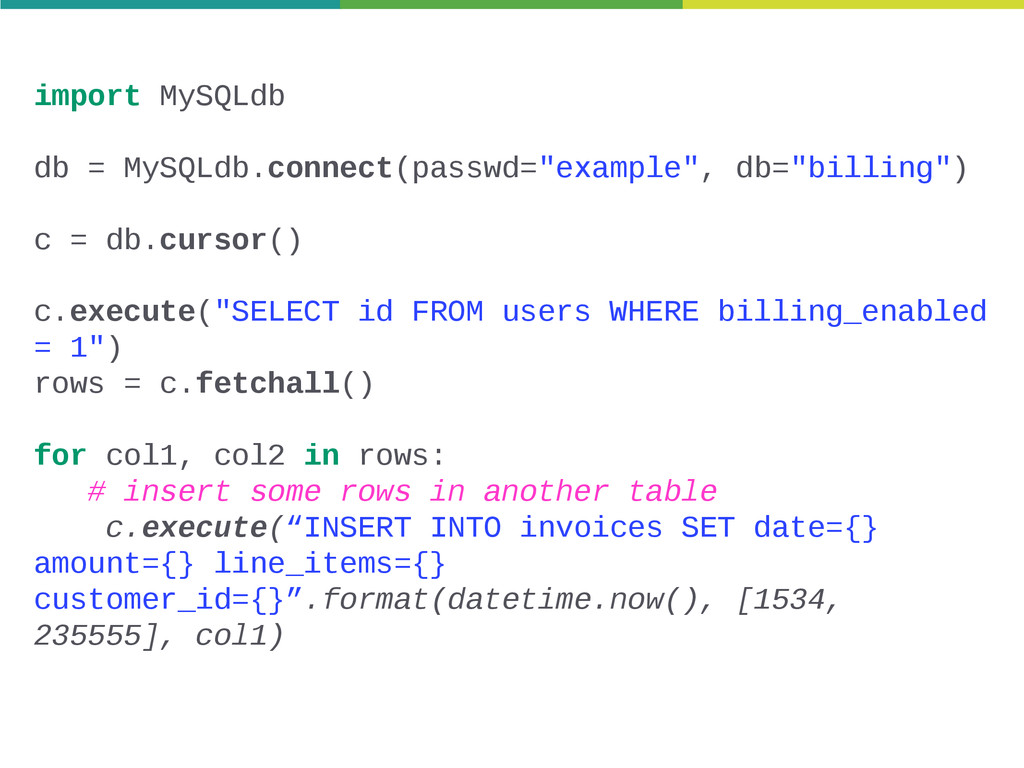 "import MySQLdb db = MySQLdb.connect(passwd=""exa..."