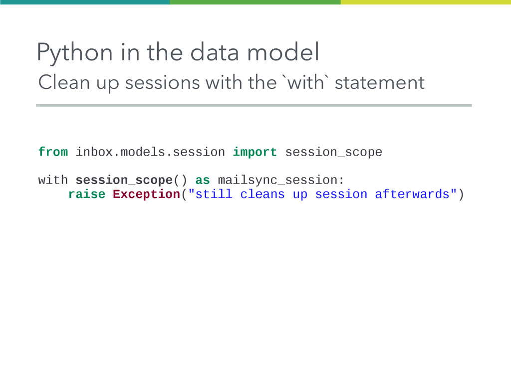 Python in the data model Clean up sessions with...