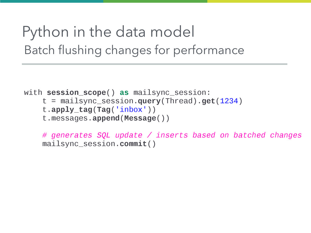 Python in the data model Batch flushing changes...