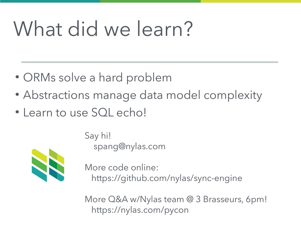 ● ORMs solve a hard problem ● Abstractions mana...