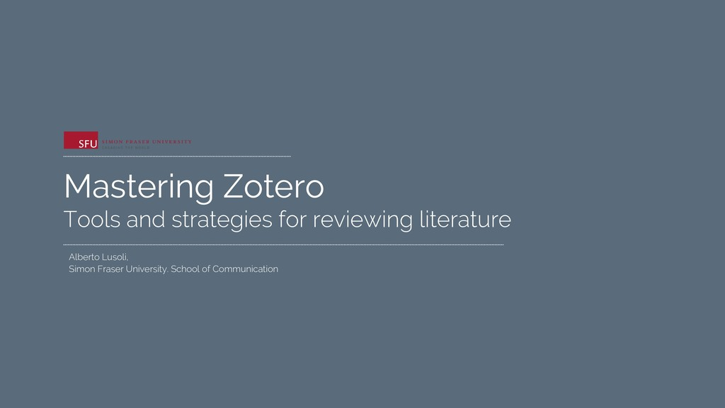 Mastering Zotero Tools and strategies for revie...