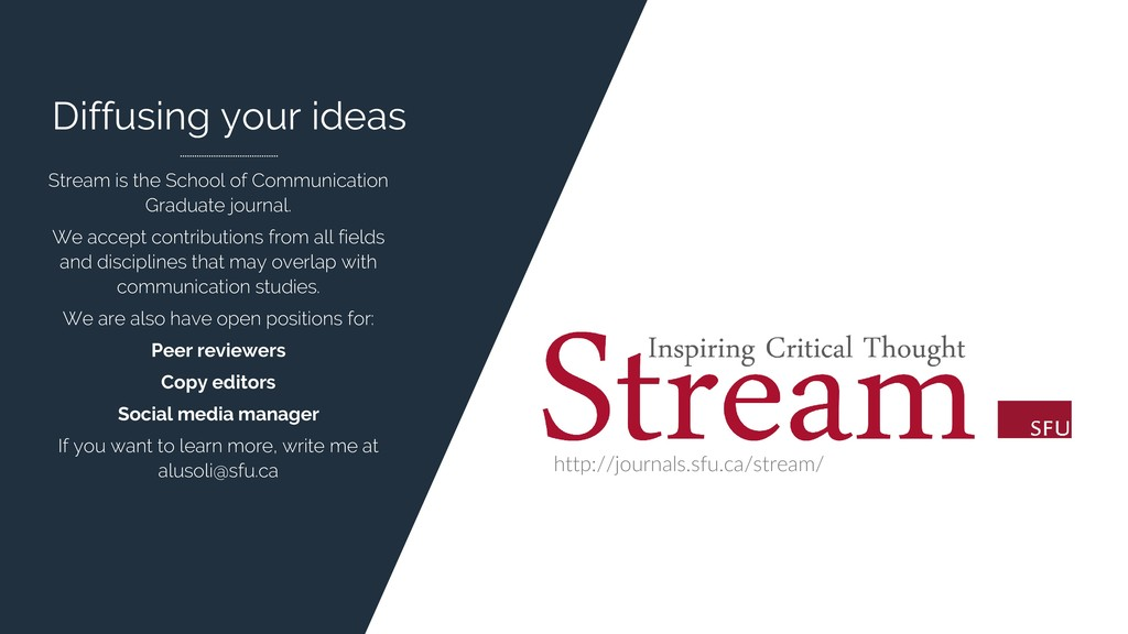 Diffusing your ideas Stream is the School of Co...