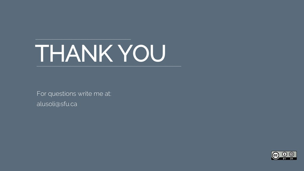 For questions write me at: alusoli@sfu.ca THANK...