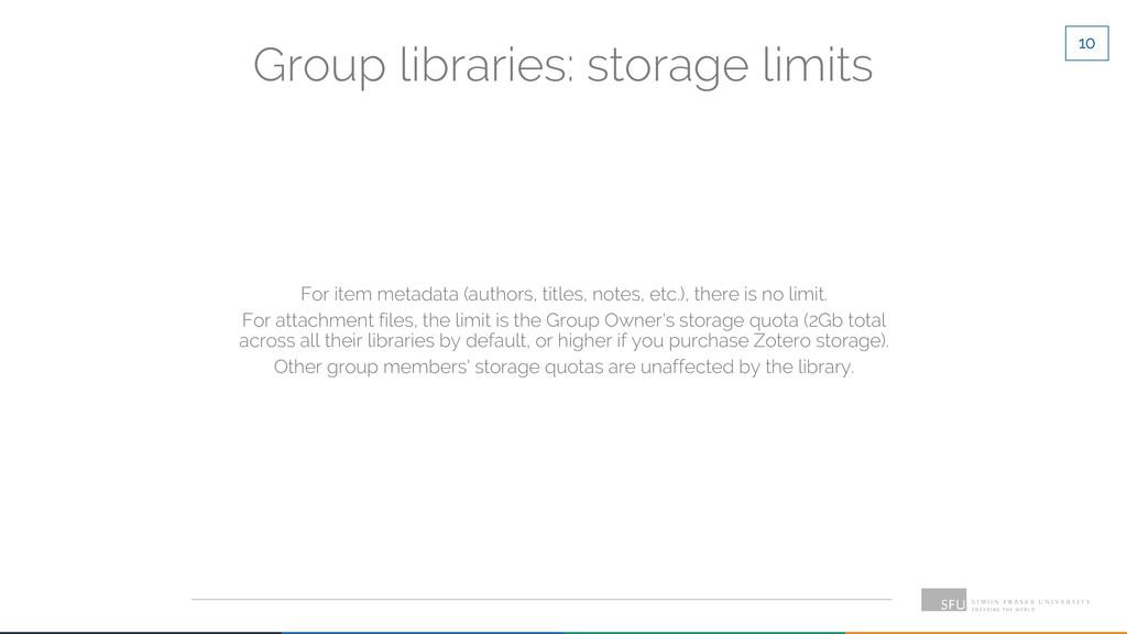 10 Group libraries: storage limits For item met...
