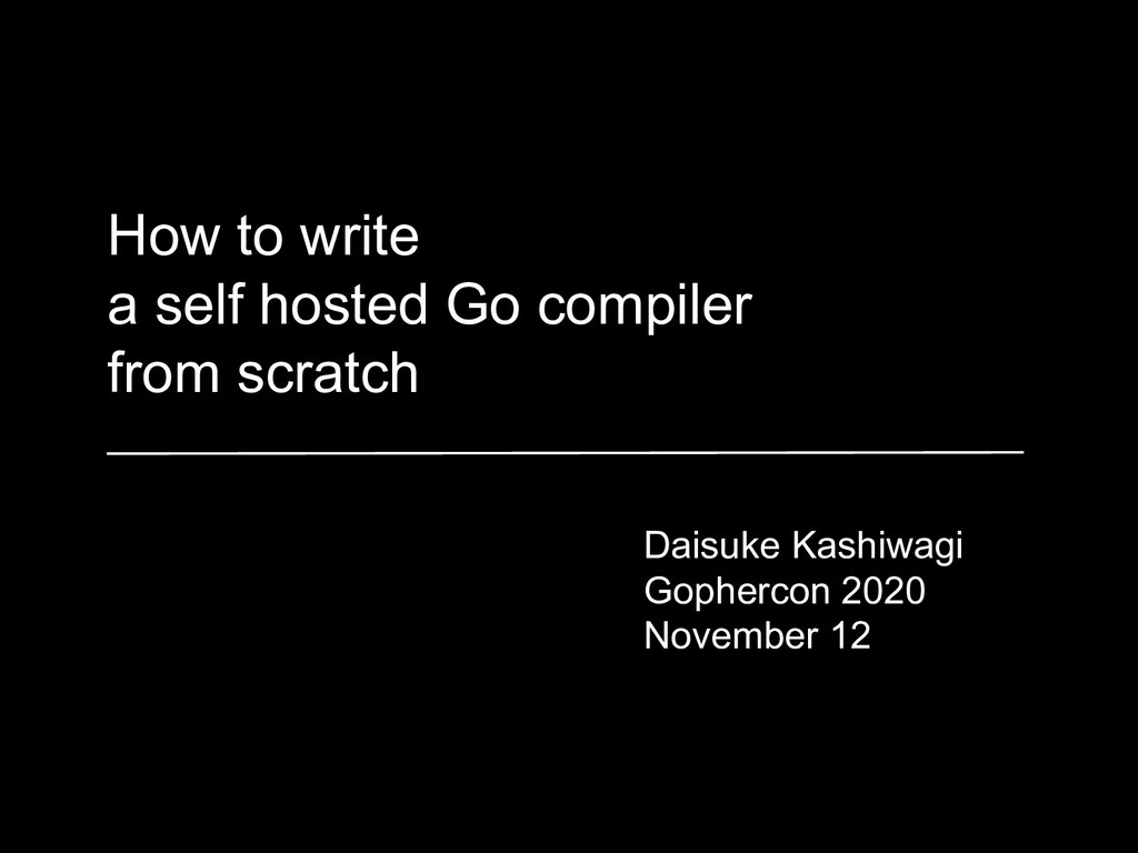 How to write a self hosted Go compiler from scr...
