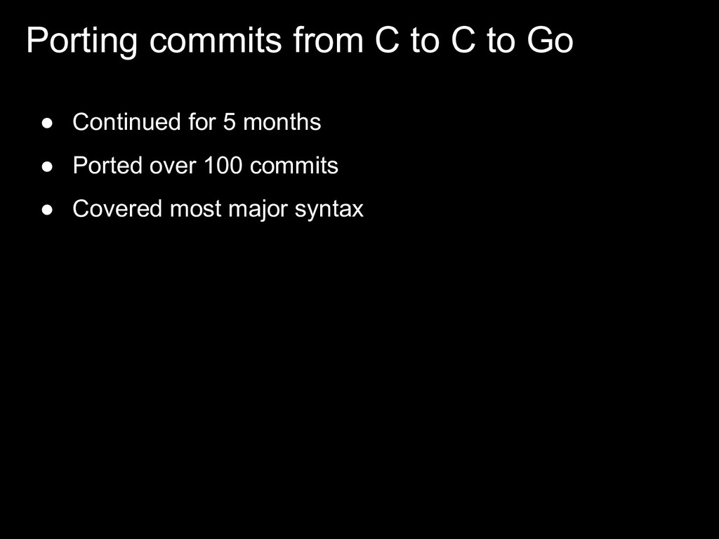 ● Continued for 5 months ● Ported over 100 comm...