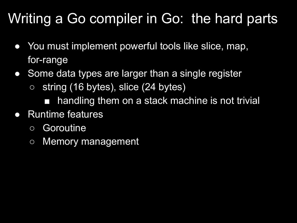Writing a Go compiler in Go: the hard parts ● Y...