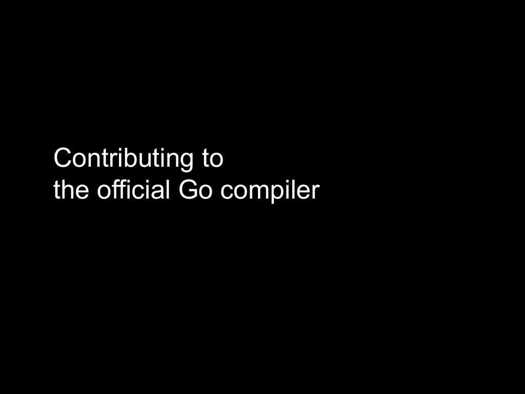 Contributing to the official Go compiler