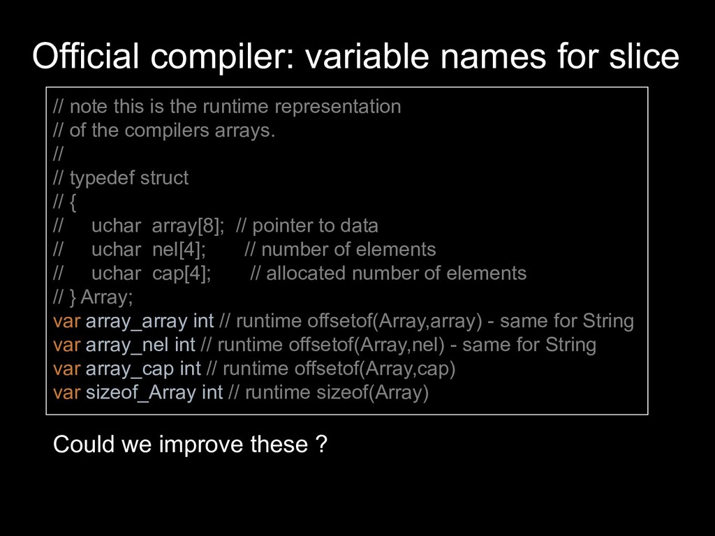 Official compiler: variable names for slice // ...