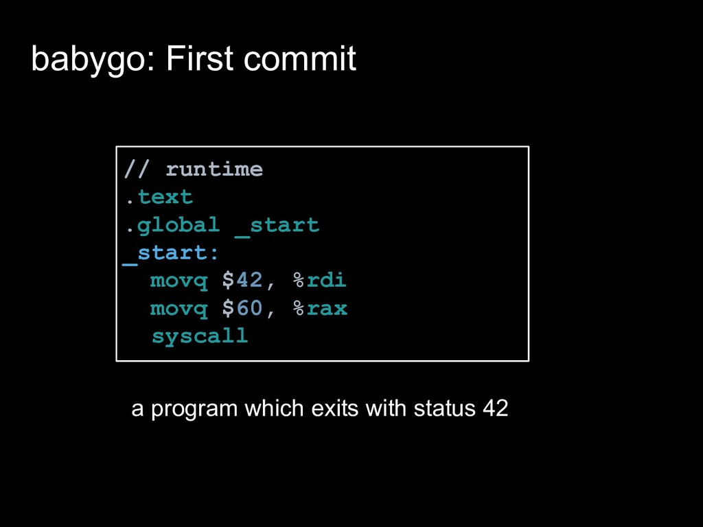 babygo: First commit // runtime .text .global _...